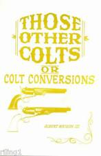 Those Other Colts, Or Colt Conversions; A study of factory alterations.