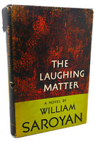 William Saroyan THE LAUGHING MATTER :  A Novel 1st Edition 1st Printing