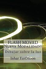 FLASH MOVED Nueva Modalidad!! : Dibujar Sobre la Luz by Inhar EastMoon (2012,...