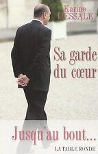 Jacques CHIRAC, Sa garde du coeur... Jusqu'au bout.. Portrait de 151 pages NEUF.