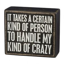 Primitives by Kathy Box Sign ~ Handle My Kind Of Crazy ~ Free Shipping
