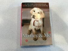 MARLEY AND ME BY JOHN GROGAN IN HARDCOVER.  GREAT BOOK!