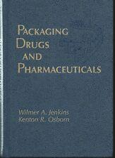 Packaging Drugs and Pharmaceuticals - Wilmer Jenkins & Kenton Osborn HC 1993