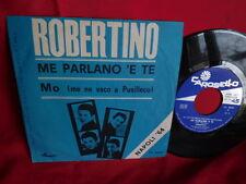 ROBERTINO Me parlano 'e te + Mo me ne vaco a Pusilleco 45rpm 7' + PS 1964 ITALY