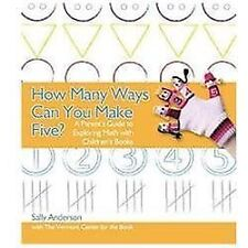 How Many Ways Can You Make Five?: A Parent's Guide to Exploring Math with Childr