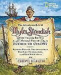 The Adventurous Life of Myles Standish and the Amazing-but-True Survival Story o