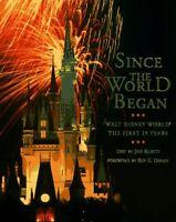 A Disney Parks Souvenir Book: Since the World Began : Walt Disney World - The...