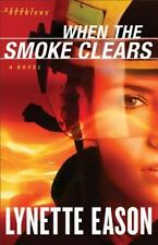 Deadly Reunions: When the Smoke Clears : A Novel 1 by Lynette Eason (2012, Paper