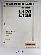 New Holland L120 L125 Skid Steer Operator'S Owner'S Manual 87359650 1/06