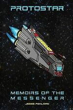 NEW Protostar:  Memoirs Of The Messenger (Volume 1) by Jesse Pohlman