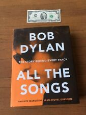 Bob Dylan ALL THE SONGS – The Story Behind Every Track NEW > 700 pgs !