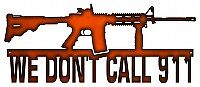 Vintage Style Metal Sign We Dont Call 911 Rifle Faux Copper Finish 10x23.5