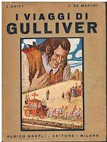 I viaggi di Gulliver - Jonathan Swift, Luigi De Marchi - Hoepli 1943
