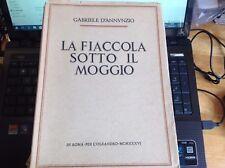 G.  D'ANNUNZIO - LA FIACCOLA SOTTO IL MOGGIO - 1936