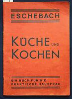 Eschebach Küche und Kochen 1953 Gerichte Gebäck  backen genießen Hausfrau  sf