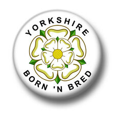 Yorkshire Born & Bred 1 Inch / 25mm Pin Button Badge Pride Northern England Fun