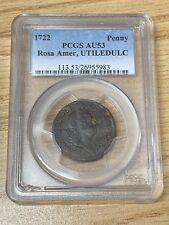 1722  Rosa Americana , UTILE DULCE  Penny PCGS au 53