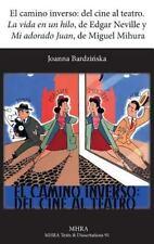 El Camino Inverso : Del Cine Al Teatro. 'la Vida en un Hilo', de Edgar...