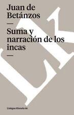 Suma y narracin de los incas (Spanish Edition) Betnzos, Juan de VeryGood