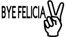 bye felicia  sticker vinyl funny decal