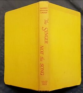 LIBRO IN INGLESE-THE SINGER NOT THE SONG-AUDREY ERSKINE LINDOP-APPLETON-1953
