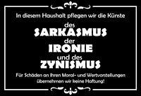 Sarkasmus Ironie Zynismus Blechschild Schild gewölbt Tin Sign 20 x 30 cm FA1144