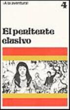 El Penitente Elusivo: Reader 4 (a la Aventura!)
