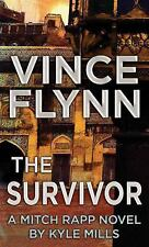 The Survivor: A Mitch Rapp Novel by Kyle Mills by Flynn, Vince