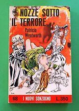 Patricia Wentworth - Nozze sotto il terrore - 1^ Ed. Sonzogno 1960