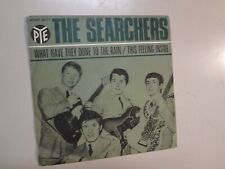 """SEARCHERS:What Have They Done To The Rain-This Feeling Inside-Italy 7""""66 PYE PSL"""