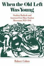 When the Old Left Was Young: Student Radicals and America's First Mass Student M