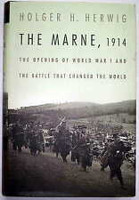 The Marne, 1914 - Opening of World War I and Battle that Changed the World
