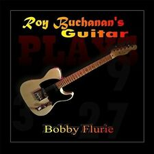 Bobby Flurie - Roy Buchanan's Guitar [New CD]