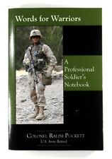 WORDS FOR WARRIORS A Professional Soldier's Notebook COLONEL RALPH PUCKETT