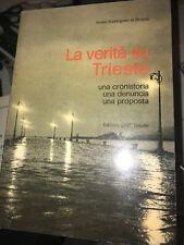 ALVISE SAVORGNAN DI BRAZZA' - LA VERITà SU TRIESTE - ED. LINT - 1980