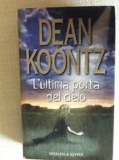 LIBRO ROMANZO  DEAN KOONTZ 2003  - L' ULTIMA PORTA DEL CIELO - SPERLING & KUPFER