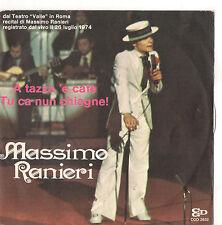 MASSIMO RANIERI - 'A TAZZA 'E CAFE' - TU CA NUN CHIAGNE! - EX/EX+