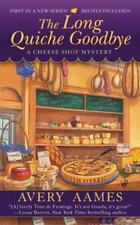 Cheese Shop Mystery: The Long Quiche Goodbye 1 by Avery Aames (2010, Paperback)