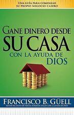 Gane dinero desde su casa con la ayuda de Dios: Una guia para comenzar-ExLibrary