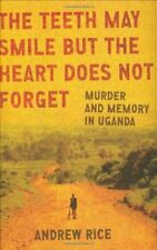 The Teeth May Smile but the Heart Does Not Forget: Murder and Memory in Uganda b