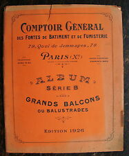 CATALOGUE 1926, BALCONS OU BALUSTRADES, COMPTOIR DES FONTES DE BATIMENT..ETC..