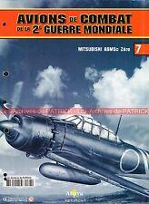 AVIONS DE COMBAT  7 WW2 MITSUBISHI A6M5C Zero Hiroyoshi NISHIZAWA Toshio OTA WW