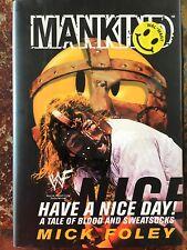 MANKIND HAVE A NICE DAY -  MICK FOLEY SIGNED AUTOGRAPH BOOK 1ST ED DJ JSA COA