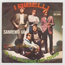"45 giri 7"" - I RIBELLI A la buena de Dios, Ribelli - 1966 - USATO EV"