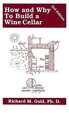 How and Why to Build a Wine Cellar by Richard M. Gold (1983, Paperback 3rd Ed.))