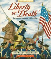 Liberty or Death: The American Revolution 1763-1783 (The Ame... by Betsy Maestro