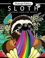 Sloth Coloring Book for Adults : Midnight Edition, Paperback, Brand New, Free...