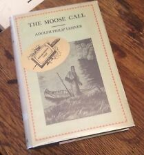 The Moose Call ADOLPH PHILIP LEHNER 1938 Novel SIGNED Free US Shipping RARE