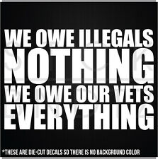 WE OWE ILLEGALS NOTHING ARMY USMC VETERAN USA FUNNY DECAL STICKER MACBOOK CAR