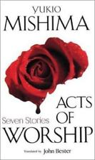 Acts of Worship: Seven Stories (Japan's Modern Writers) by Mishima, Yukio